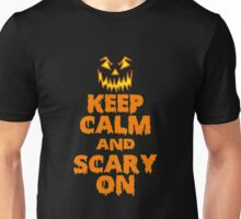 KEEP CALM AND SCARY ON Unisex T-Shirt
