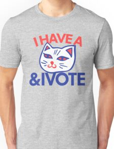 I have a Pussy cat and I vote Unisex T-Shirt