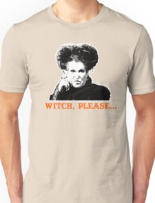 Hocus Pocus Bette Midler: Witch, Please... Unisex T-Shirt