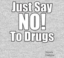 Just Say NO! To Drugs Famous Quote One Piece - Short Sleeve