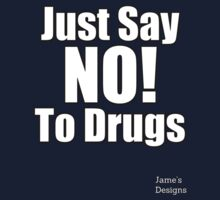 Just Say NO! To Drugs Famous Quote Kids Tee