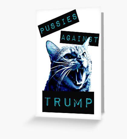 Pussies Against Trump Impact Greeting Card