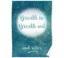 Breath In Breath Out and Relax Poster