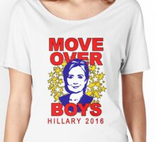 Hillary Clinton Move Over Boys Women's Relaxed Fit T-Shirt