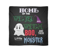 Home of the wicked witch, boo and little monster Scarf