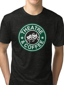 Theatre and Coffee. Tri-blend T-Shirt