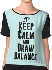 Keep Calm and Draw Balance! Chiffon Top