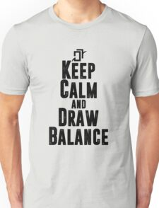 Keep Calm and Draw Balance! Unisex T-Shirt