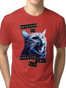 November 8th Pussies Fight Back Tri-blend T-Shirt