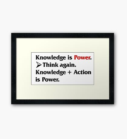 Knowledge is Power... Framed Print