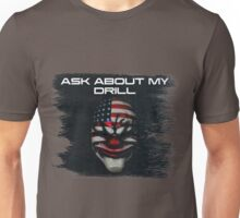 PAYDAY 2 | Ask About My Drill Unisex T-Shirt