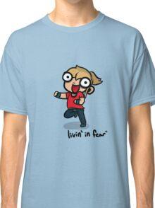 Livin' in Fear Classic T-Shirt