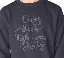 Who Tells Your Story Pullover