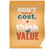 Don't Think Of Cost. Think Of Vaue Poster