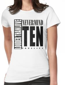 Nevermind Ten Facelift Louder than the Sound Grunge albums White version Womens Fitted T-Shirt
