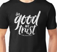 In Good We Trust Unisex T-Shirt