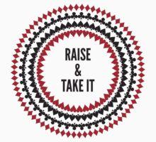 Raise & Take It  by hanelyn