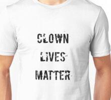 Clown Lives Matter Unisex T-Shirt