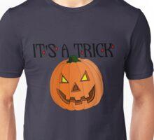 Halloween - It's A Trick Unisex T-Shirt