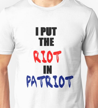 Riot in Patriot Unisex T-Shirt