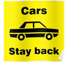 Cars Stay back Poster