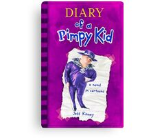 Diary Of a Pimpy Kid Canvas Print