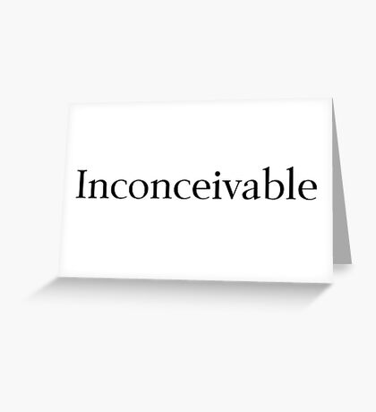 Inconceivable Greeting Card