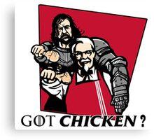 GOT chicken? Canvas Print