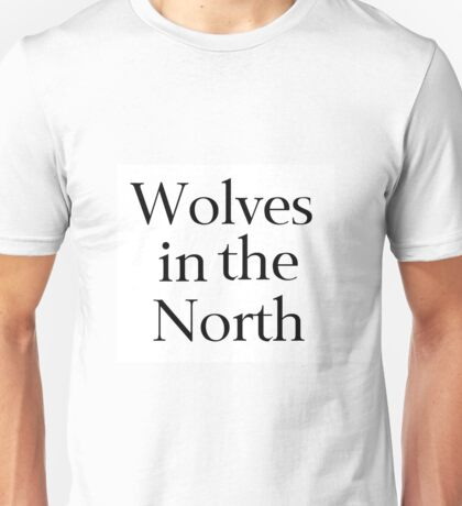 Wolves in the North Unisex T-Shirt