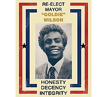 "RE-ELECT MAYOR ""GOLDIE"" WILSON Photographic Print"