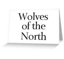 Wolves of the North Greeting Card
