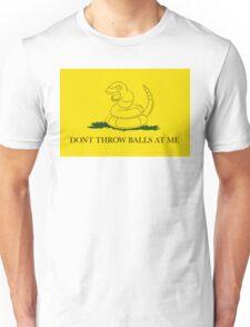 Don't Throw Balls at Me Unisex T-Shirt