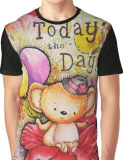 Todays the Day Graphic T-Shirt