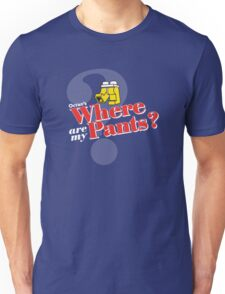 Where Are My Pants? Unisex T-Shirt