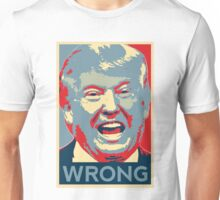Trump Wrong Unisex T-Shirt