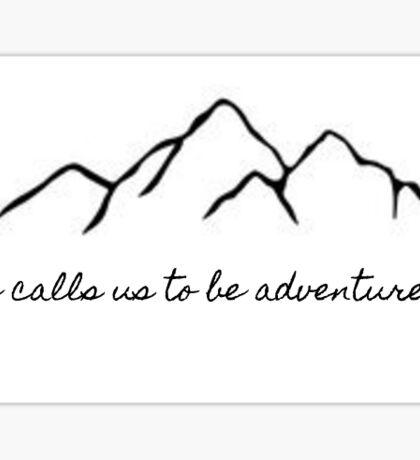 He calls us to be adventurers. Sticker