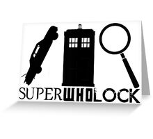 SuperWhoLock - Impala, T.A.R.D.I.S & Magnifying Glass Greeting Card