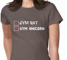 Gym Rat? Nope, Gym Unicorn Womens Fitted T-Shirt