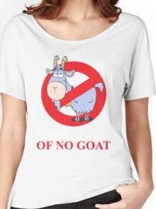 i ain't afraid of no goat (large size) Women's Relaxed Fit T-Shirt