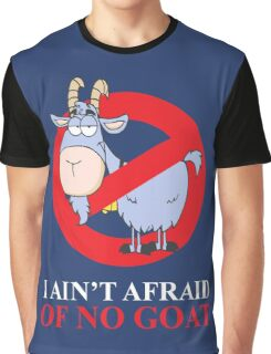 i ain't afraid of no goat (large size) Graphic T-Shirt
