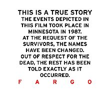 Fargo - This is a true story Photographic Print