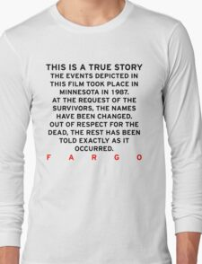 Fargo - This is a true story Long Sleeve T-Shirt