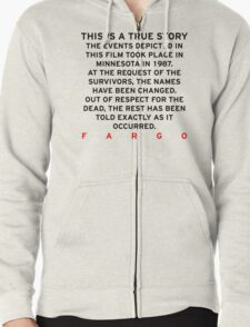 Fargo - This is a true story Zipped Hoodie
