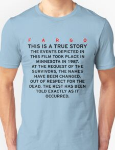 FARGO - THIS IS A TRUE STORY  Unisex T-Shirt