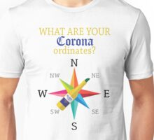 What are your coronaordinates? Unisex T-Shirt