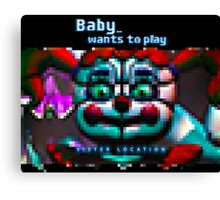 SISTER LOCATION (FNAF) Baby wants to play Canvas Print