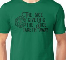 The dice giveth & taketh away Unisex T-Shirt