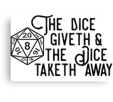 The dice giveth & taketh away Canvas Print
