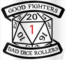 Good fighters and bad dice rollers Poster