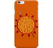 still recovering from oberyn's death iPhone Case/Skin
